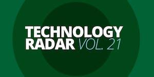 ThoughtWorks: Technology Radar Vol. 21