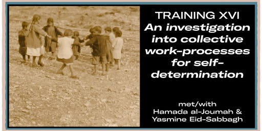 Training XVI: An Investigation into Collective Work Processes for Self-Determination