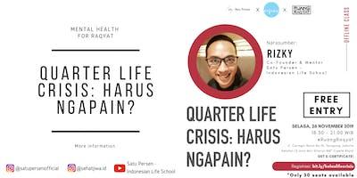 Quarter Life Crisis: Harus Ngapain?