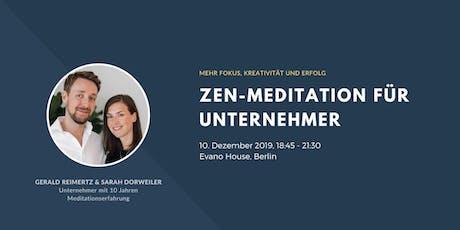 MEHR FOKUS, KREATIVITÄT UND ERFOLG // Zen-Meditation für Unternehmer Tickets