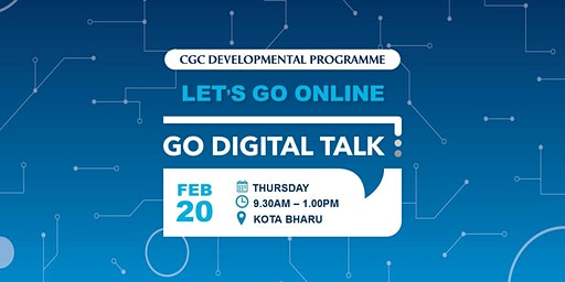 Go Digital Talk @ Kota Bharu
