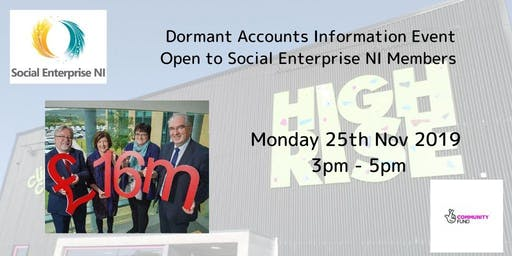 Social Enterprise NI - Dormant Accounts Information Event