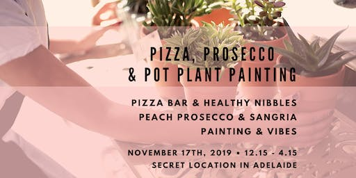 Pizza, Prosecco & Pot Plant Painting - SOLD OUT