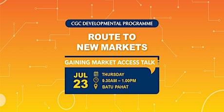 Gaining Market Access Talk @ Batu Pahat tickets