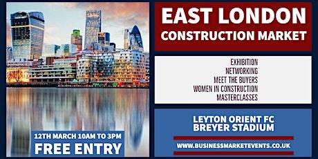 East London Construction Market tickets