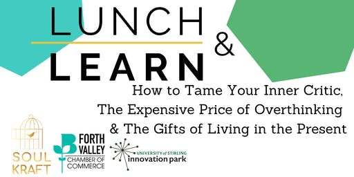 Lunch & Learn: Taming Your Inner Critic and The Expense of Over Thinking