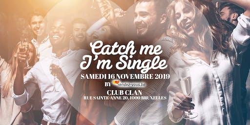 Catch Me I m Single au Sablon / Soirée 30+/ Et plus si affinité!