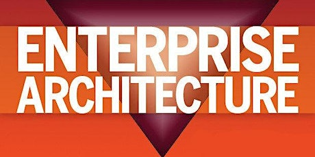Getting Started With Enterprise Architecture 3 Days Virtual Live Training in Irvine, CA tickets