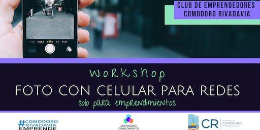 Workshop Foto con celular para Redes - Club de Emprendedores Comodoro Rivadavia