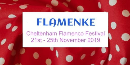 THE  CHELTENHAM  FLAMENCO  FESTIVAL  21-25  NOVEMBER 2019