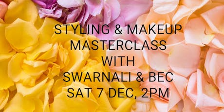 Styling & Makeup Masterclass with Swarnali & Bec tickets