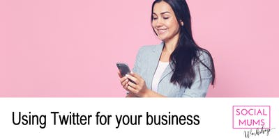Using Twitter for your Business - Orpington