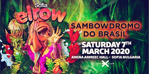 elrow Sofia - Sambowdromo do brasil
