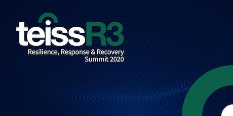 teissR3 | Resilience, Response & Recovery Summit 2020 tickets