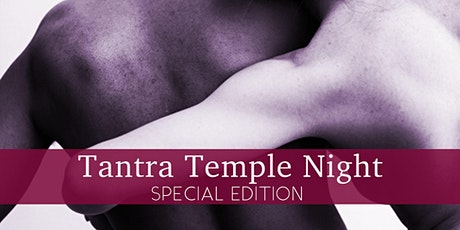 Tantra Temple Night - Ende & Neuanfang Tickets