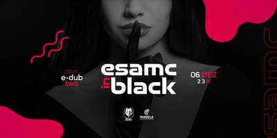 ESAMC IN BLACK • Mc Kevin • Luccas Carlos • OPEN BAR • Sexta 06