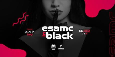 ESAMC IN BLACK • Mc Kevin • Luccas Carlos • OPEN BAR • Sexta 06 ingressos