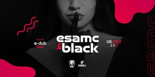 ESAMC IN BLACK • Mc Kevin • Luccas Carlos • OPEN BAR • Sexta 06