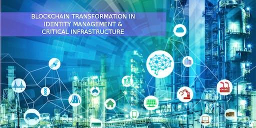 Blockchain Transformation in Identity Management & Critical Infrastructure