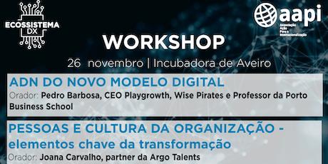 Workshop ADN do Novo Modelo Digital & Pessoas e Cultura da Organização bilhetes