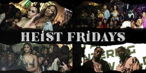 All New Heist Fridays | Baddies & Bottles | Scorpio Szn & More