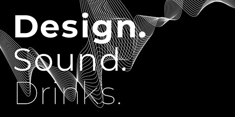 Design. Sound. Drinks. tickets