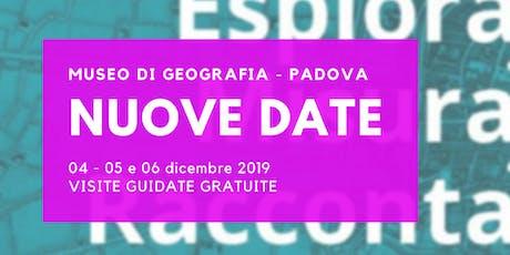MUSEO DI GEOGRAFIA Padova: NUOVE DATE! biglietti