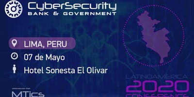 Cybersecurity Bank&Government Conference 2020 Lima, Perú