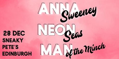 ANNA SWEENEY + NEON SEAS + MAN OF THE MINCH - SNEAKY PETE'S tickets