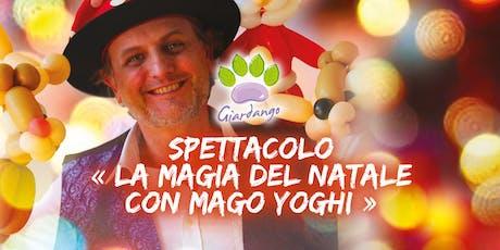 """Spettacolo """"La Magia del Natale"""" con Mago Yoghi biglietti"""