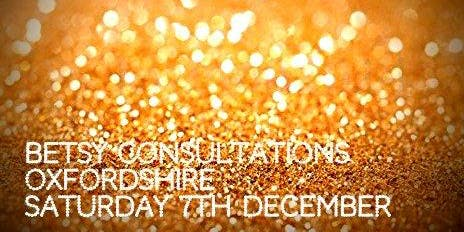 Beautiful Betsy Consultations * Oxfordshire * Saturday 7th December 2019