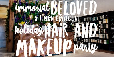 IMMORTAL BELOVED X LEMON COLLECTIVE HOLIDAY HAIR PARTY