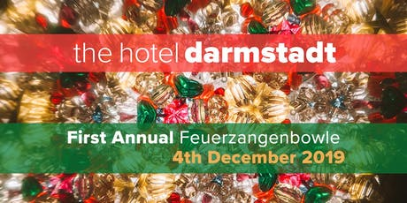 The Hotel Darmstadt's First Annual Feuerzangenbowle - 4th of December, 2019 Tickets