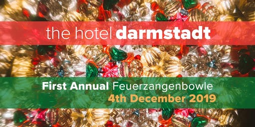 The Hotel Darmstadt's First Annual Feuerzangenbowle - 4th of December, 2019