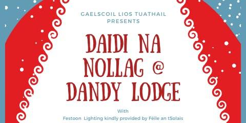 Daidi na Nollag @ Dandy Lodge
