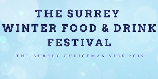The Surrey Winter Food & Drink Festival - The Surrey Christmas Vibe 2019