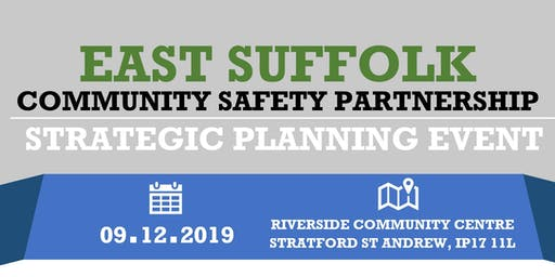 East Suffolk Community Safety Partnership - Planning Event