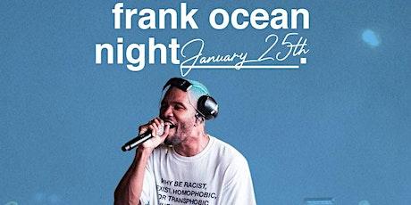 FREE EVENT : Frank Ocean Night tickets