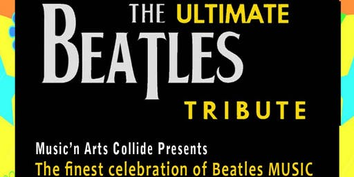 Nov 29 -Ultimate Beatles Tribute Music'n Arts Tour