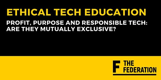 Profit, Purpose and Responsible Tech: Are They Mutually Exclusive?