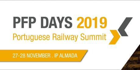 PORTUGUESE RAILWAY SUMMIT - PFP DAYS 2019, 27-28 November tickets