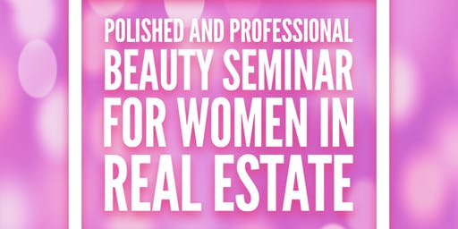 Polished and Professional Beauty Seminar