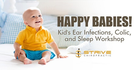 Happy Babies! Kid's Ear Infections, Colic, and Sleep Workshop tickets