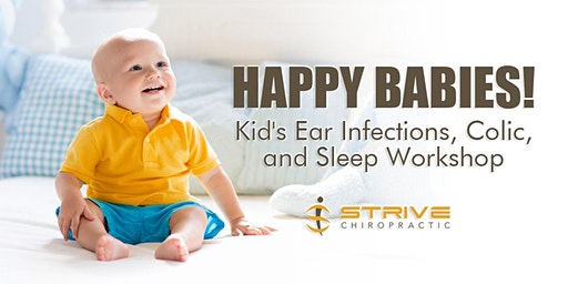 Happy Babies! Kid's Ear Infections, Colic, and Sleep Workshop