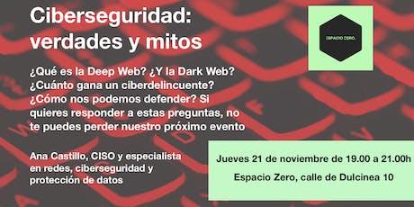 Ciberseguridad: verdades y mitos entradas