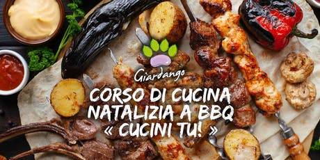 "Corso di cucina natalizia a barbecue ""Cucini Tu!"" biglietti"