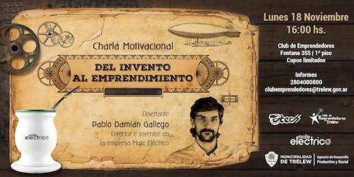 CHARLA MOTIVACIONAL DEL INVENTO AL EMPRENDIMIENTO