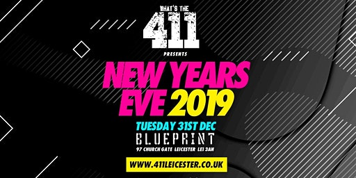 WHATS THE 411 ★ NEW YEARS EVE ★ PRE-RELEASE TICKETS ON SALE ★ BLUEPRINT