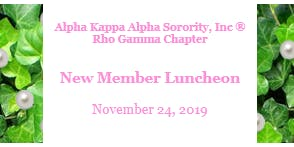 Alpha Kappa Alpha Sorority, Inc. Rho Gamma Chapter New Member Luncheon