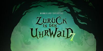"""Wummerland präsentiert """"Zurück in den Uhrwald 7"""""""